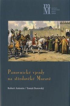 Obálka titulu Panovnické vjezdy na středověké Moravě