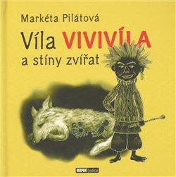 Obálka titulu Víla Vivilíla a stíny zvířat