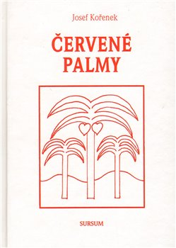 Červené palmy - Josef Kořenek