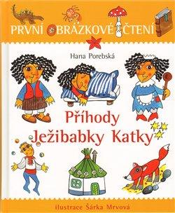 Obálka titulu Příhody ježibabky Katky - První obrázkové čtení