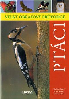 Obálka titulu Ptáci - Velký obrazový průvodce