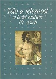 Tělo a tělesnost v české kultuře 19. století