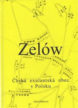 Obálka titulu Zelów. Česká exulantská obec v Polsku