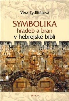 Obálka titulu Symbolika hradeb a bran v hebrejské bibli