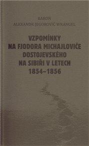 Vzpomínky na Fjodora Michajloviče Dostojevského na Sibiři v letech 1854 - 1856