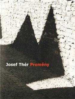 Obálka titulu Josef Thér - Proměny