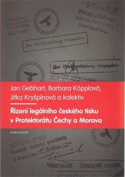 Obálka titulu Řízení legálního českého tisku v Protektorátu Čechy a Morava 1939-1945