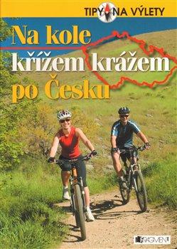 Obálka titulu Na kole křížem krážem po Česku