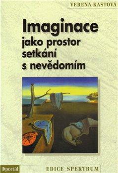 Obálka titulu Imaginace jako prostor setkání s nevědomím