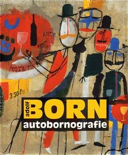 Obálka titulu Adolf Born - Autobornografie