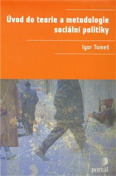 Obálka titulu Úvod do teorie a metodologie sociální politiky