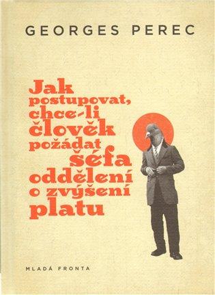 Jak postupovat, chce-li člověk požádat šéfa oddělení o zvýšení platu - Georges Perec | Booksquad.ink