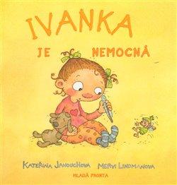 Obálka titulu Ivanka je nemocná