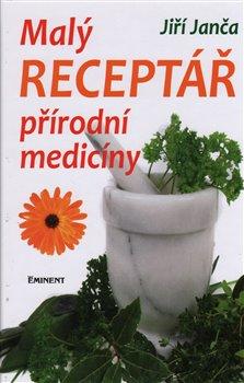 Obálka titulu Malý receptář přírodní medicíny