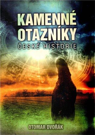 Kamenné otazníky české historie - Otomar Dvořák | Booksquad.ink