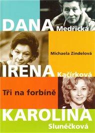 Dana, Irena, Karolína
