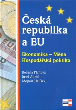 Obálka titulu Česká republika a EU. Ekonomika - Měna - Hospodářská politika
