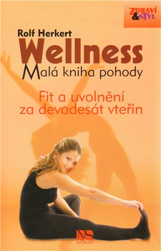 Wellness:Malá kniha pohody - Rolf Herkert | Booksquad.ink