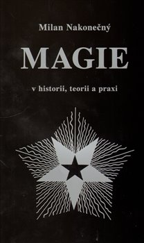 Obálka titulu Magie v historii, teorii a praxi
