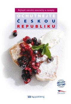 Obálka titulu Ochutnejte Českou republiku - Nejlepší národní speciality a recepty