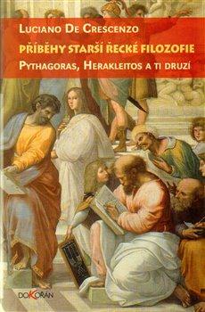 Obálka titulu Příběhy starší řecké filozofie. Pythagoras, Herakleitos a ti druzí