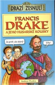Drazí zesnulí - Francis Drake a jeho husarské kousky