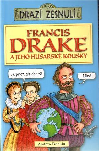 Drazí zesnulí - Francis Drake a jeho husarské kousky - Andrew Donkin   Booksquad.ink