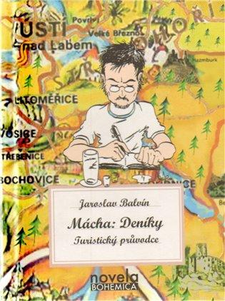 Mácha: Deníky:Turistický průvodce - Jaroslav Balvín | Booksquad.ink