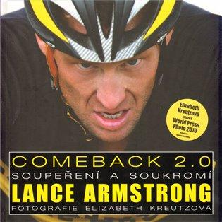 Comeback 2.0:Soupeření a soukromí Lance Armstronga - Lance Armstrong,   Booksquad.ink