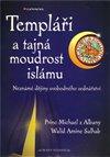 Obálka knihy Templáři a tajná moudrost islámu