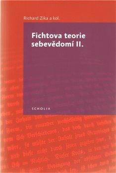Obálka titulu Fichtova teorie sebevědomí II.