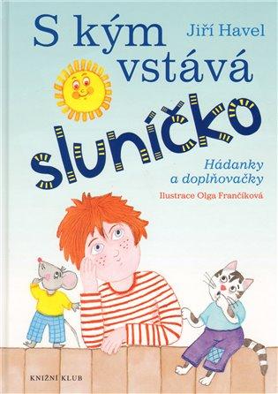S kým vstává sluníčko? - Hádanky a doplňovačky - Jiří Havel   Booksquad.ink