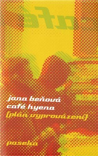 Café Hyena:(Plán vyprovázení) - Jana Beňová   Replicamaglie.com