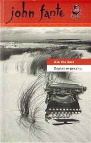 Zeptej se prachu/Ask the dust