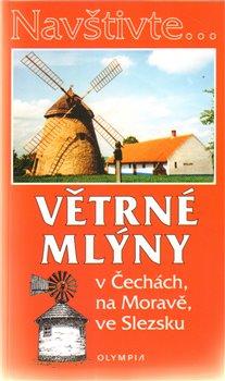Obálka titulu Větrné mlýny v Čechách, na Moravě, ve Slezsku