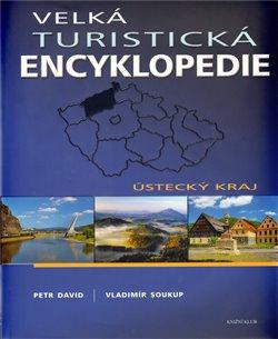 Obálka titulu Velká turistická encyklopedie - Ústecký kraj