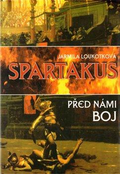 Obálka titulu Spartakus - Před  námi boj