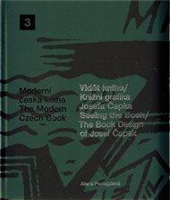 Vidět knihu/Knižní grafika Josefa Čapka