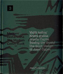 Obálka titulu Vidět knihu/Knižní grafika Josefa Čapka