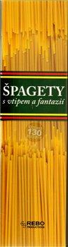 Obálka titulu Špagety - s vtipem a fantazií