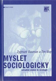 Myslet sociologicky (netradiční uvedení do sociologie)