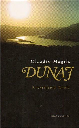 Dunaj:Životopis řeky - Claudio Magris   Booksquad.ink