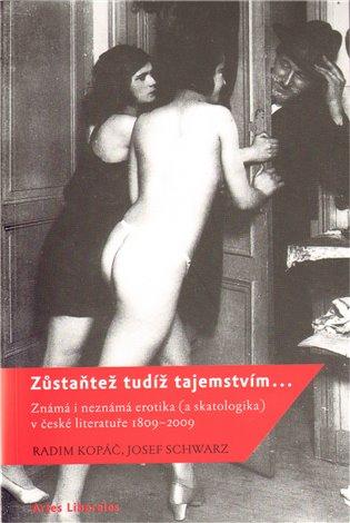 Zůstaňtež tudíž tajemstvím…:Známá i neznámá erotika (a skatologika) v české literatuře 1809–2009 - Radim Kopáč, | Booksquad.ink