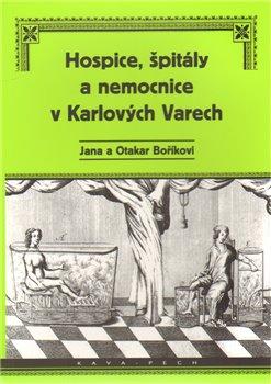 Obálka titulu Hospice, špitály a nemocnice v Karlových Varech