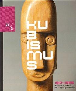 Obálka titulu Kubismus 1910-1925 ve sbírkách ZČG