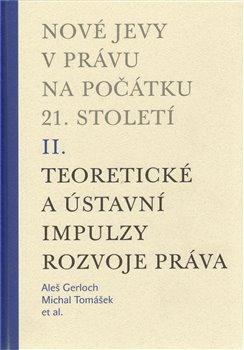 Obálka titulu Nové jevy v právu na počátku 21. století - sv. 2 - Teoretické a ústavní impulzy