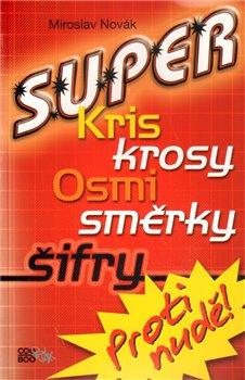 Obálka titulu Super kriskrosy, osmisměrky, šifry!