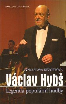 Obálka titulu Václav Hybš - Legenda populární hudby