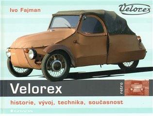 Velorex:historie, vývoj, technika, současnost - Ivo Fajman | Booksquad.ink