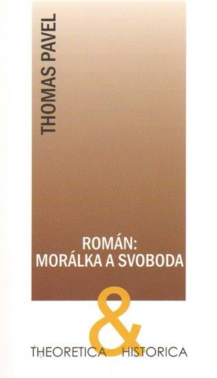 Román: morálka a svoboda - Thomas Pavel   Booksquad.ink